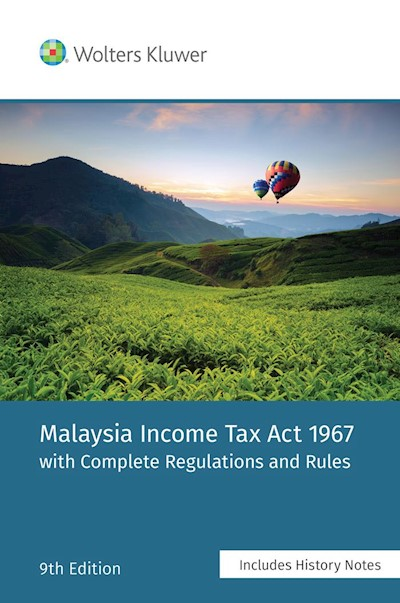 Malaysia Income Tax Act 1967 with complete Regulations and Rules, 9th Edition