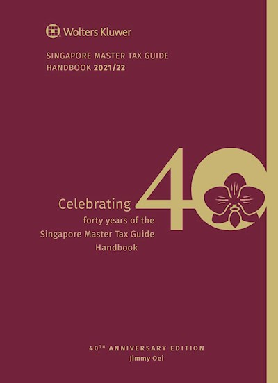 Singapore Master Tax Guide  Handbook 2021/22, 40th Edition