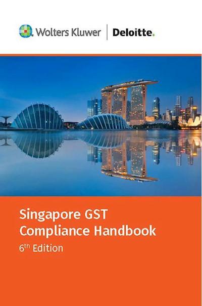 Singapore GST Compliance Handbook (6th Edition)