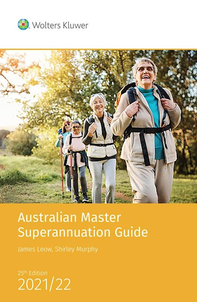 Australian Master Superannuation Guide 2021/22 - 25th Edition