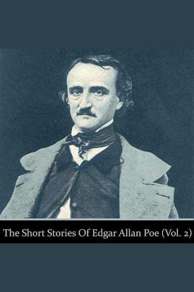 The Short Stories of Edgar Allan Poe: Volume 2: The Tell Tale Heart; Hop Frog; The Premature Burial
