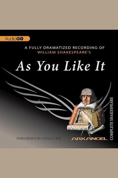 As You Like It: Arkangel Shakespeare