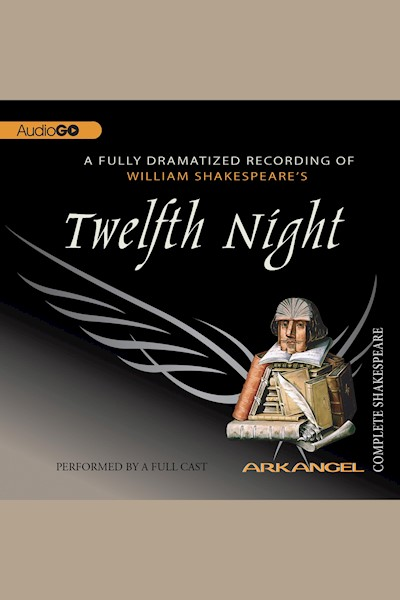 Twelfth Night: Arkangel Shakespeare