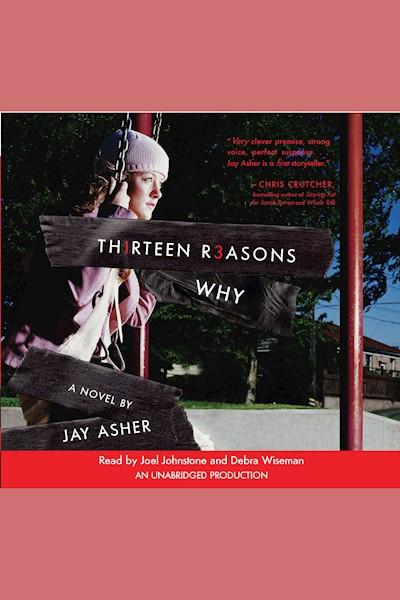 Thirteen Reasons Why: A Novel