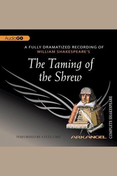 The Taming of the Shrew: Arkangel Shakespeare