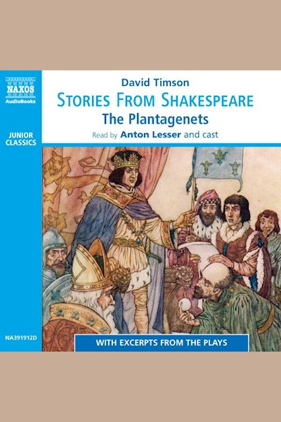 Stories from Shakespeare – The Plantagenets: With Excerpts from the Plays