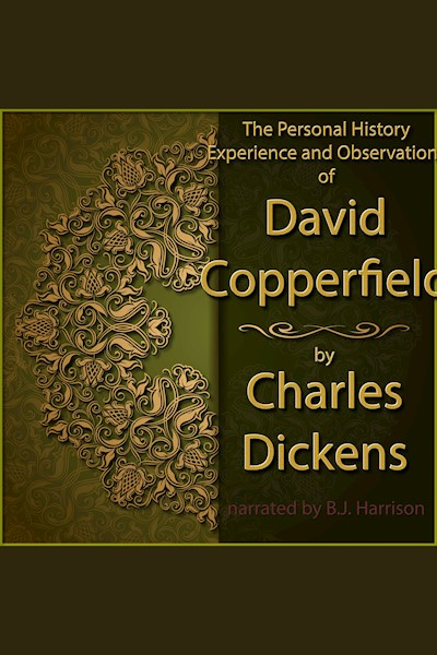 David Copperfield: The Personal History, Experience and Observations of