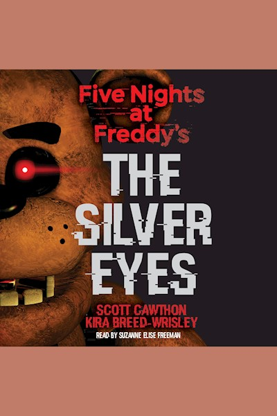 Five Nights at Freddy's, Book 1: The Silver Eyes