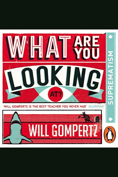 What Are You Looking At?: Suprematism/Constructivism