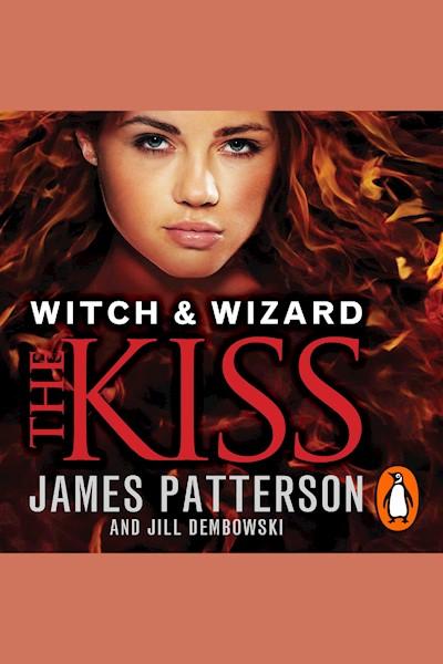 Witch & Wizard: The Kiss: (Witch & Wizard 4)