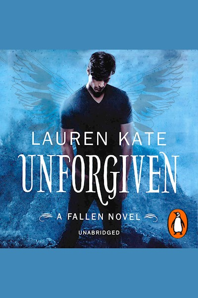 Unforgiven: A Fallen Novel