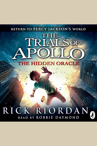 The Hidden Oracle: The Trials of Apollo, Book 1