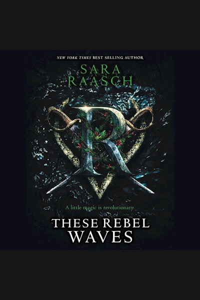 These Rebel Waves: These Rebel Waves, Book 1