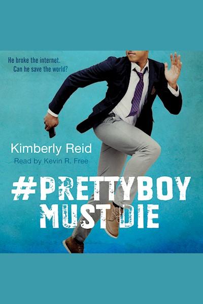 Prettyboy Must Die: A Novel