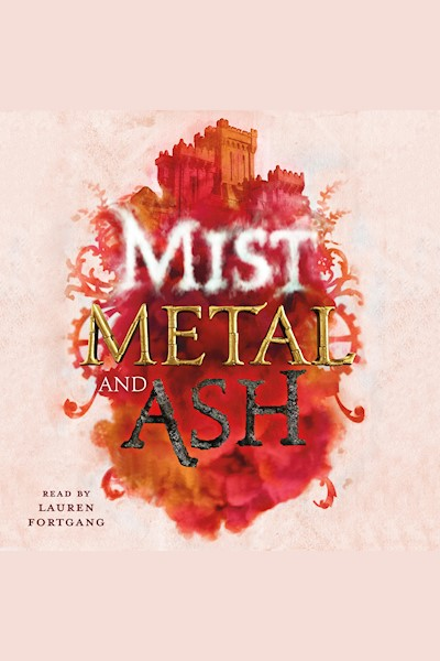 Mist, Metal, and Ash: Ink, Iron, and Glass: Book 2