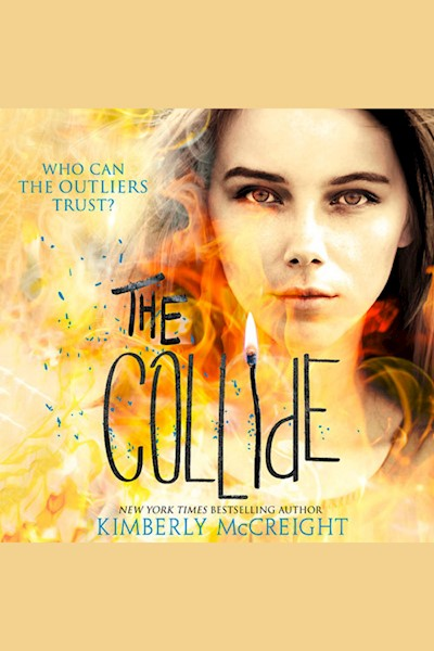The Collide: The Outliers, Book 3
