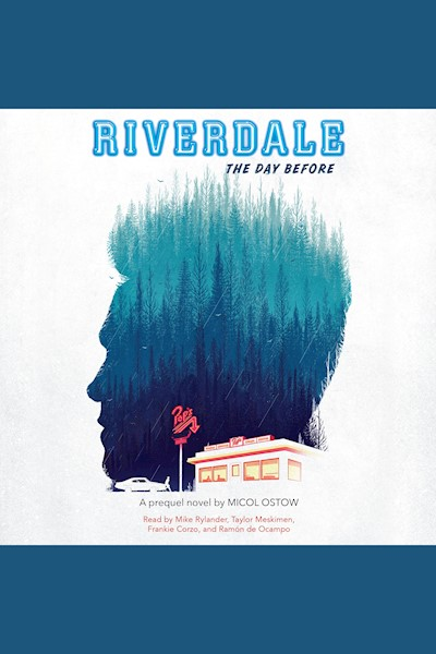 Riverdale: The Day Before: Riverdale, Book 1