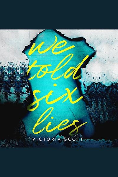 We Told Six Lies