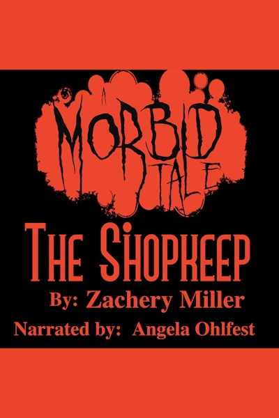 The Shopkeep: A morbid tale