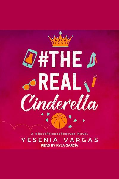 #TheRealCinderella: A #BestFriendsForever Novel