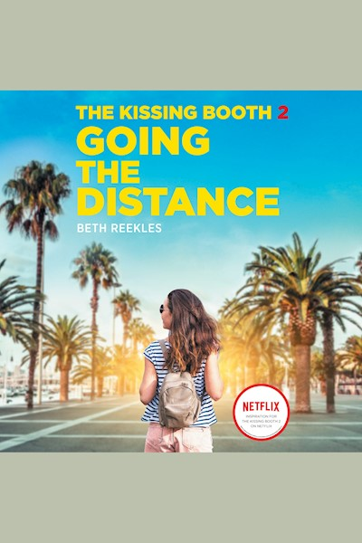Going the Distance: The Kissing Booth, Book 2