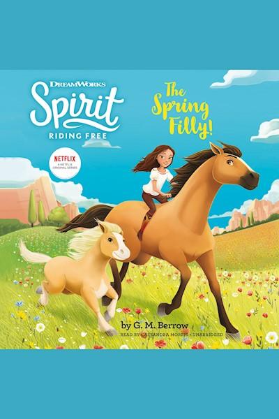 Spirit Riding Free: The Spring Filly!: Spirit Riding Free, Book 2