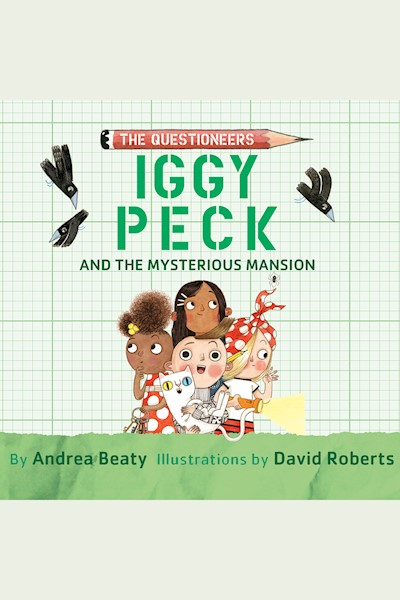 Iggy Peck and the Mysterious Mansion: Questioneers Chapter Books, #3