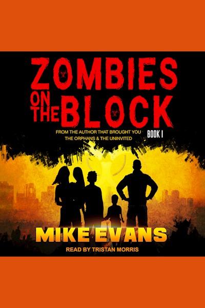 Zombies on The Block: Zombies on the Block, Book 1