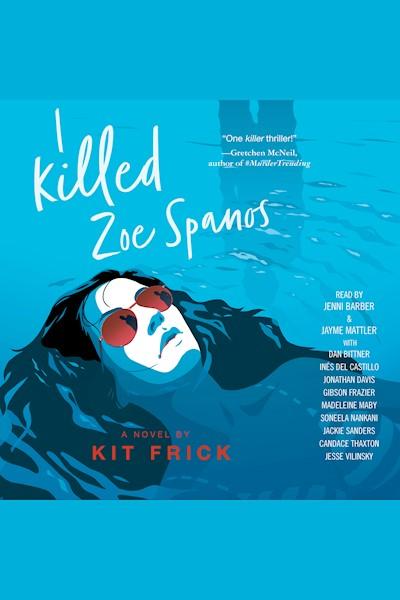 I Killed Zoe Spanos: A Novel