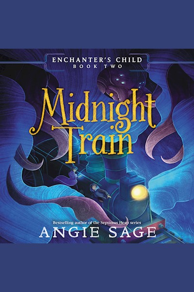 Enchanter's Child, Book Two: Midnight Train