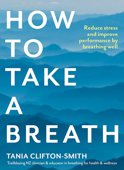 How to Take a Breath: Reduce stress and improve performance by breathing well